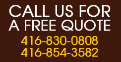 Call us for a free quote at: 416-830-0808, 416-854-3582